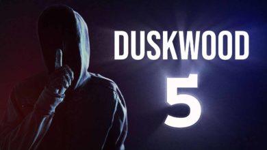 5-й эпизод для DUSKWOOD теперь доступен