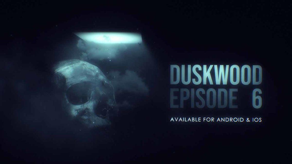 DUSKWOOD: Доступен 6 эпизод, и 1 годовщина